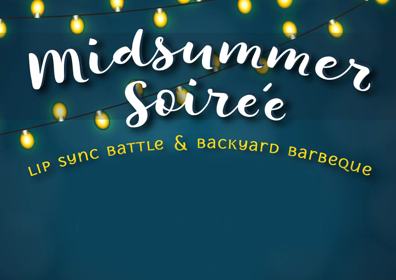 SHIP'S 3RD ANNUAL MIDSUMMER SOIREE & LIP SYNC BATTLE