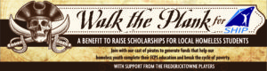 Walk The Plank, A Benefit to Raise Scholarships for Local Homeless Students
